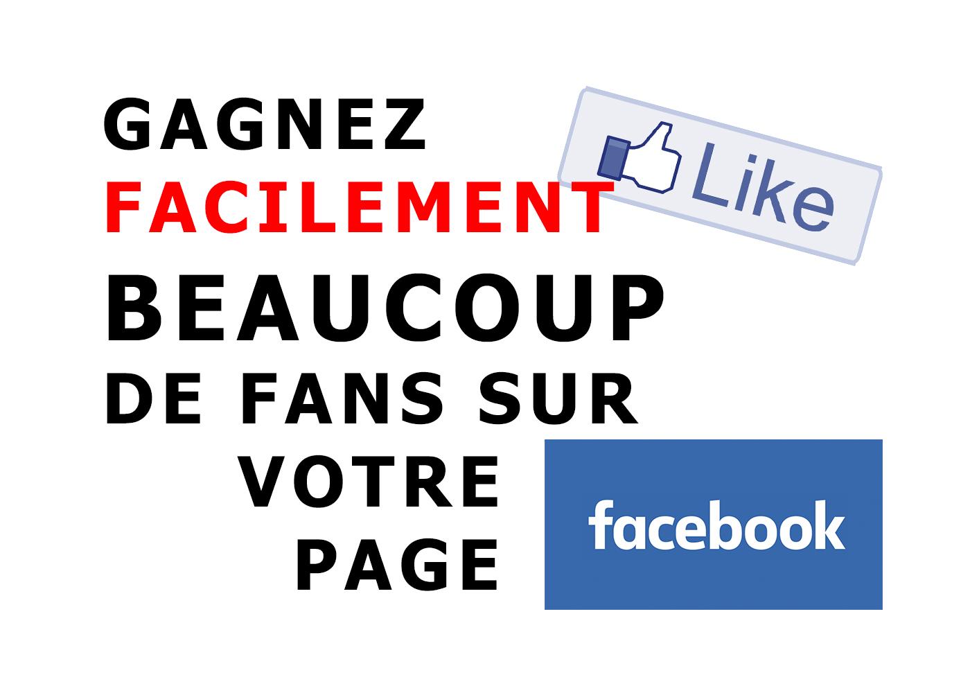 Gagnez facilement beaucoup de fans sur votre page Facebook